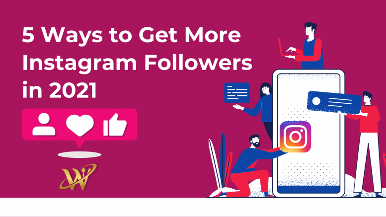 How to Get More Instagram Followers in 2021